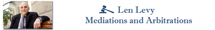 Len Levy Mediations and Arbitrations